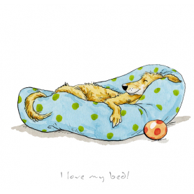Print - A Dog's Life I Love My Bed