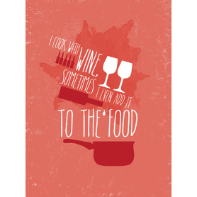 Typography - I Cook With Wine