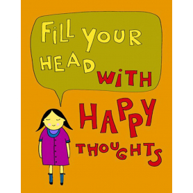Fill Your Head With Happy Thoughts