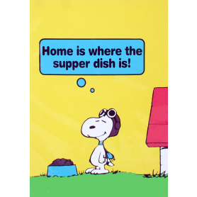 Snoopy - Home Is Where The Supper Dish Is