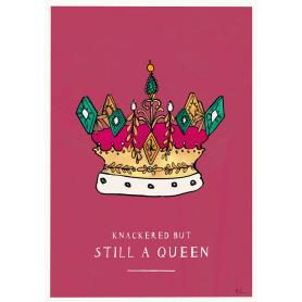 Knackered But Still A Queen