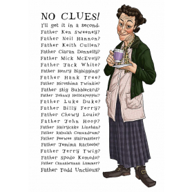 Father Ted - Mrs Doyle - No Clues!