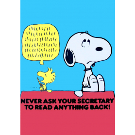 Snoopy - Never Ask Your Secretary