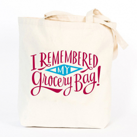 I Remembered My Grocery Bag Tote Bag