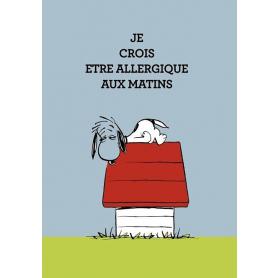 Snoopy - Je Crois Etre Allergique Aux Matins