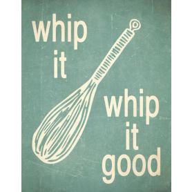 Whip It Good