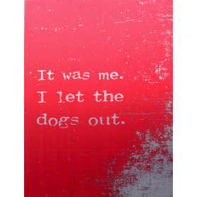 Aluminium Print: Who Let The Dogs Out?